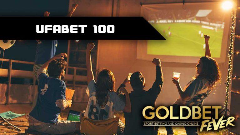 ufabet-100-GoldbetFever