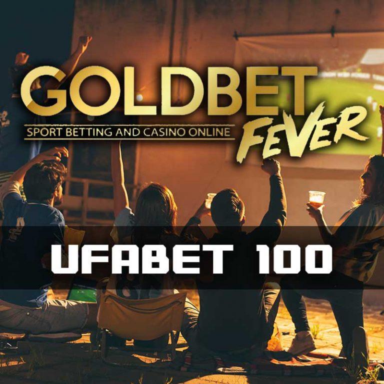ufabet-100-GoldbetFever2